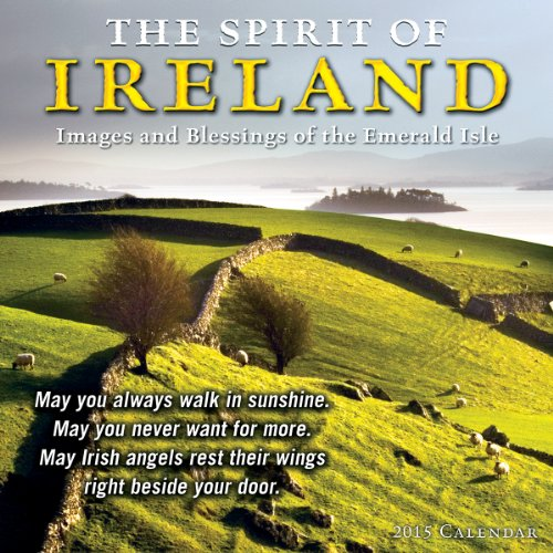 9781416295518: The Spirit of Ireland; Images and Blessings of the Emerald Isle 2015 Wall Calendar
