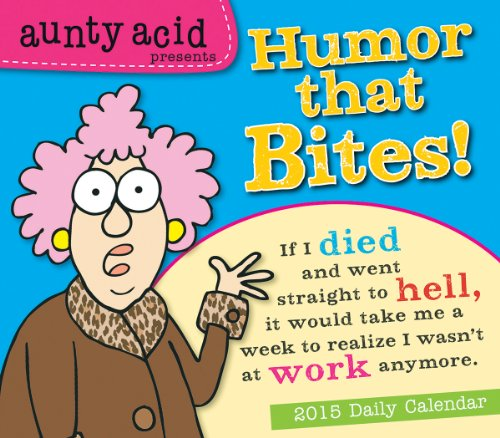 9781416296447: Aunty Acid Presents Humor That Bites! 2015 Calendar