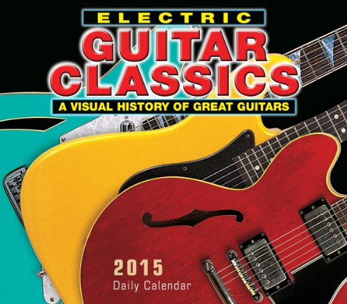 9781416296546: Electric Guitar Classics Daily Calendar: A Visual History of Great Guitars
