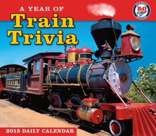 A Year of Train Trivia 2015 Boxed Calendar: B&O Railroad Museum