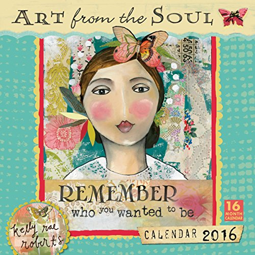 9781416297932: Cal 2016-Art from the Soul Kelly Rae Roberts