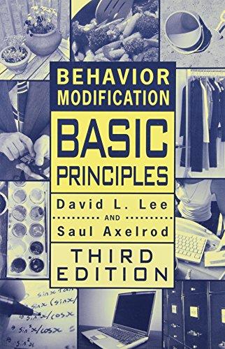 Behavior Modification: Basic Principles (Managing Behavior): Lee, David L.;