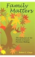 Family Matters: The Influence of the Family: Chope, Robert C.,
