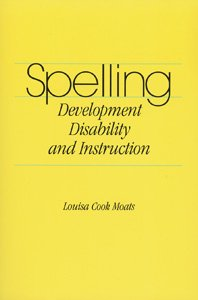 9781416400943: Spelling: Development, Disabilities, and Instruction