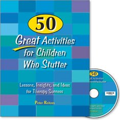 9781416401254: 50 Great Activities for Children Who Stutter: Lessons, Insights and Ideas for Therapy Success