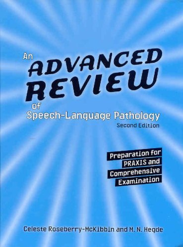 9781416401278: An Advanced Review of Speech-Language Pathology: Preparation for PRAXIS And Comprehensive Examination