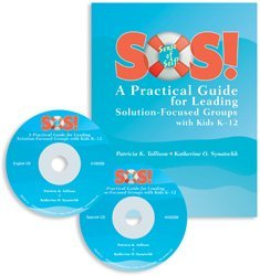 SOS!: A Practical Guide for Leading Solution-Focused Groups with Kids K-12: Patricia K. Tullison