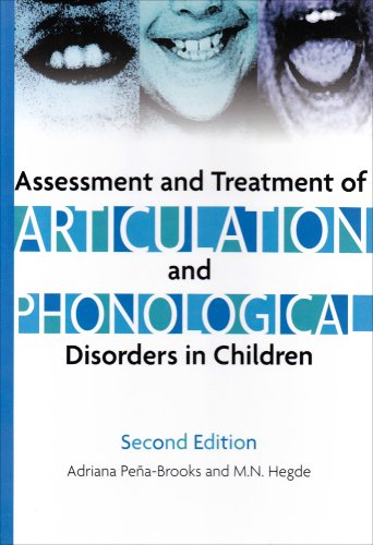 Assessment And Treatment of Articulation And Phonological: Adriana Pena-Brooks, M.