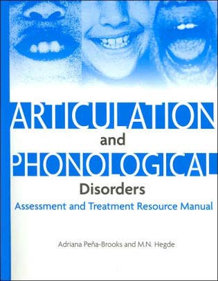 Articulation and Phonological Disorders: Assessment and Treatment: Pena-Brooks, Adriana; Hedge,