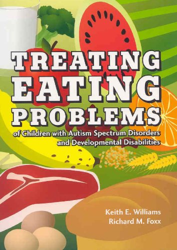 9781416402480: Treating Eating Problems of Children W/ Autism Spectrum Disorders and Developmental Disabilities: Interventions for Professionals and Parents