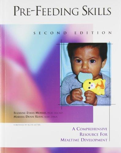 Pre-Feeding Skills : A Comprehensive Resource for