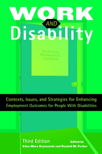 Work and Disability: Contexts, Issues, and Strategies: Edna Mora Szymanski