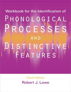 Workbook for the Identification of Phonological Processes: Lowe, Robert J.