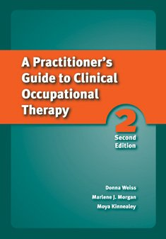 9781416404996: A Practitioner's Guide to Clinical Occupational Therapy