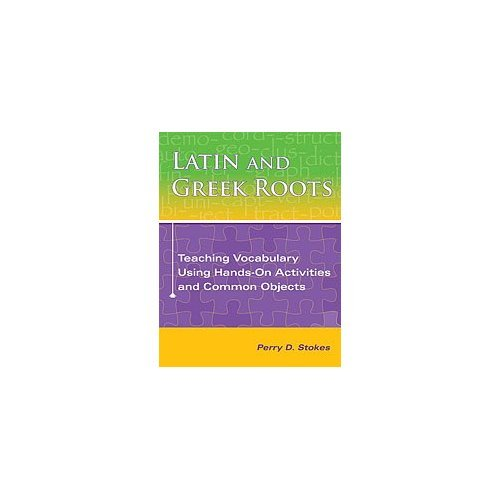 9781416405023: Latin and Greek Roots: Teaching Vocabulary Using Hands-on Activities and Common Objects