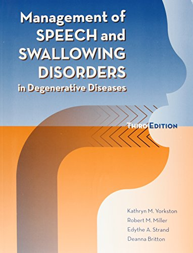 Management of Speech and Swallowing Disorders in: Yorkston, Kathryn M.;