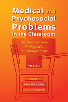 9781416406778: Medical Problems in the Classroom: The Teacher's Role in Diagnosis and Management