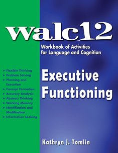 9781416410034: WALC 12 Executive Functioning -- Workbook of Activities for Language and Cognition