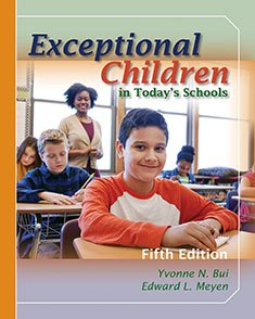 Exceptional Children in Today's Schools: What Teachers: Bui, Yvonne N.,