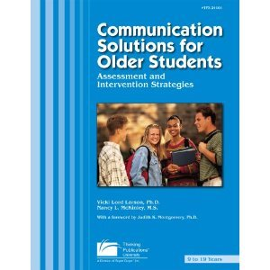 Communication Solutions for Older Students: Assessment and Intervention Strategies Book w/ ...