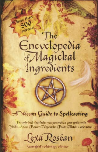 ENCYCLOPEDIA OF MAGICKAL INGREDIENTS