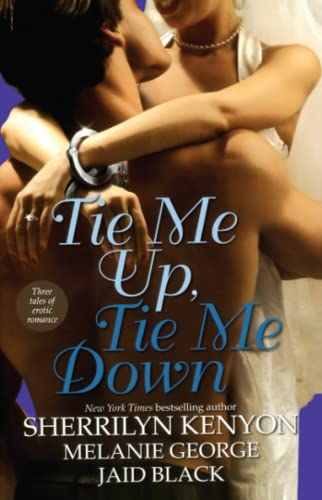 9781416501596: Tie Me Up, Tie Me Down: Three Tales of Erotic Romance: Captivated by You / Promise Me Forever / Hunter's Right
