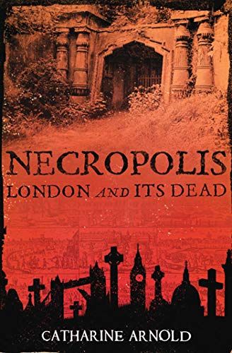 9781416502487: Necropolis: London and its Dead
