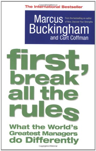 9781416502661: First, Break All the Rules: What the World's Greatest Managers Do Differently