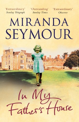 In My Father's House: Elegy for an Obsessive Love: SEYMOUR, MIRANDA