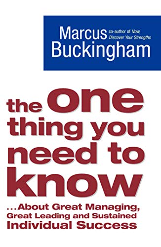 9781416502968: The One Thing You Need to Know: .. About Great Managing, Great Leading and Sustained Individual Success