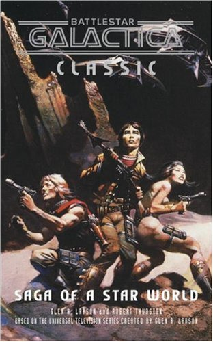 Battlestar Galactica Classic : The Saga of: Robert Thurston; Glen