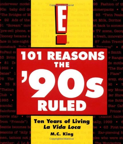 101 Reasons the '90s Ruled: Ten Years of Living La Vida Loca: M.C. King