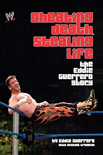 9781416505532: Cheating Death, Stealing Life: The Eddie Guerrero Story