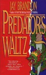 Predator's Waltz: Jay Brandon