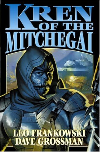 Kren of the Mitchegai (The Boy and His Tank) (141650902X) by Frankowski, Leo; Grossman, Dave