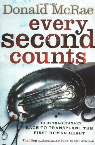 9781416510956: Every Second Counts: The Race to Transplant the First Human Heart