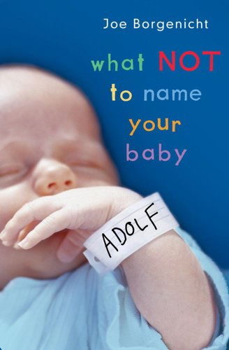 9781416511243: What Not to Name Your Baby