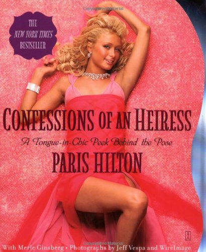9781416511625: Confessions of an Heiress: A Tongue-in-chic Peek Behind the Pose