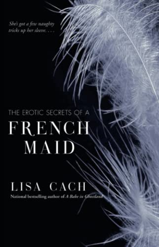 The Erotic Secrets of a French Maid: Cach, Lisa