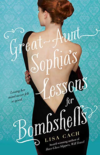 Great-Aunt Sophia's Lessons for Bombshells: Cach, Lisa