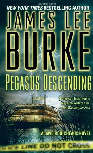 Pegasus Descending (A Dave Robicheaux Novel): Burke, James Lee;