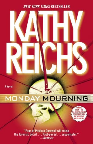 Monday Mourning: The new tempe brennan novel: Kathy Reichs