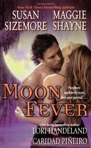 Moon Fever (1416514902) by Maggie Shayne; Susan Sizemore; Lori Handeland; Caridad Pineiro