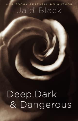 Deep, Dark & Dangerous: Jaid Black