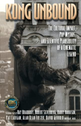 9781416516705: Kong Unbound: The Cultural Impact, Pop Mythos, and Scientific Plausibility of a Cinematic Legend (Kong: The 8th Wonder of the World)