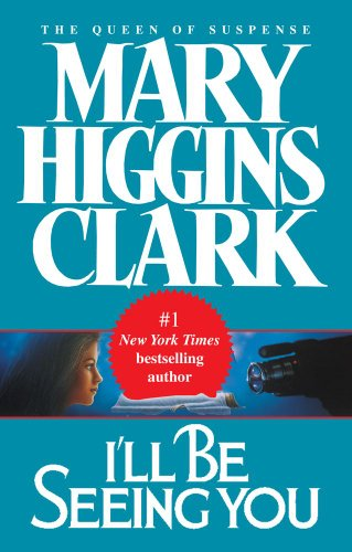 I'll Be Seeing You: Clark, Mary Higgins