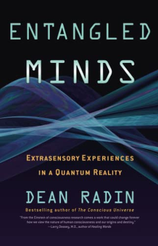 9781416516774: Entangled Minds: Extrasensory Experiences in a Quantum Reality