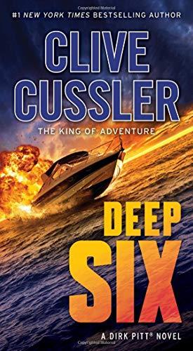 Deep Six (Dirk Pitt Adventure): Cussler, Clive