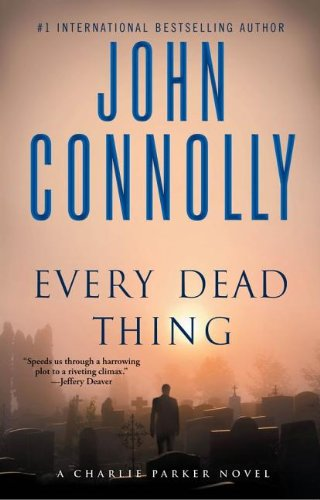 9781416517085: Every Dead Thing: A Charlie Parker Thriller