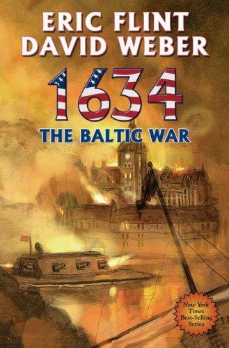 1634: The Baltic War.: Weber, David and Flint, Eric